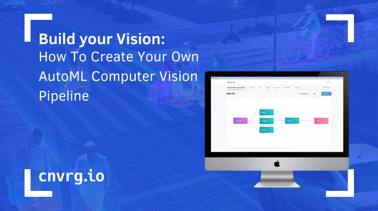 Build Your Vision How To Create Your Own AutoML Computer Vision Pipeline