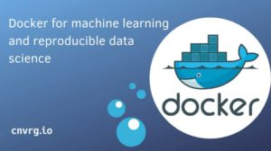 Docker for machine learning and reproducible data science
