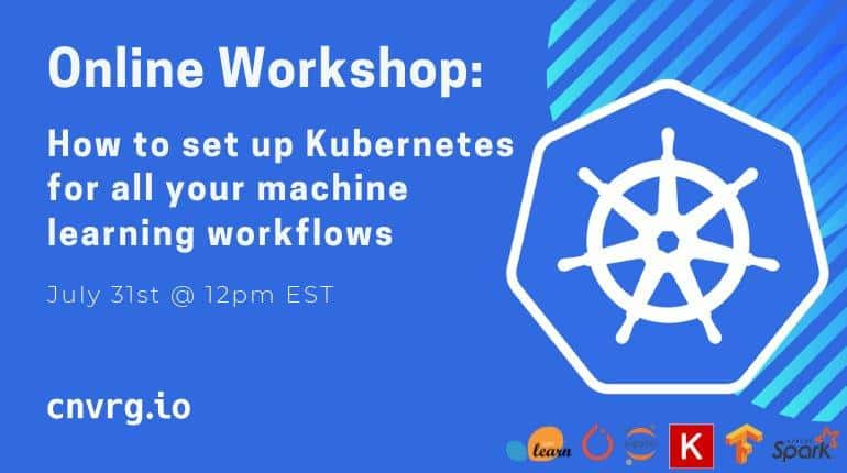 Online Workshop: How to set up Kubernetes for all your machine learning workflows