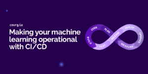 Making your machine Learning operational with CICD