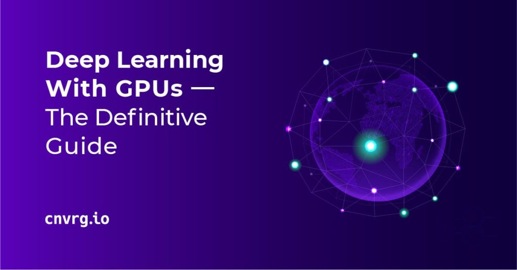 Deep Learning With GPUs