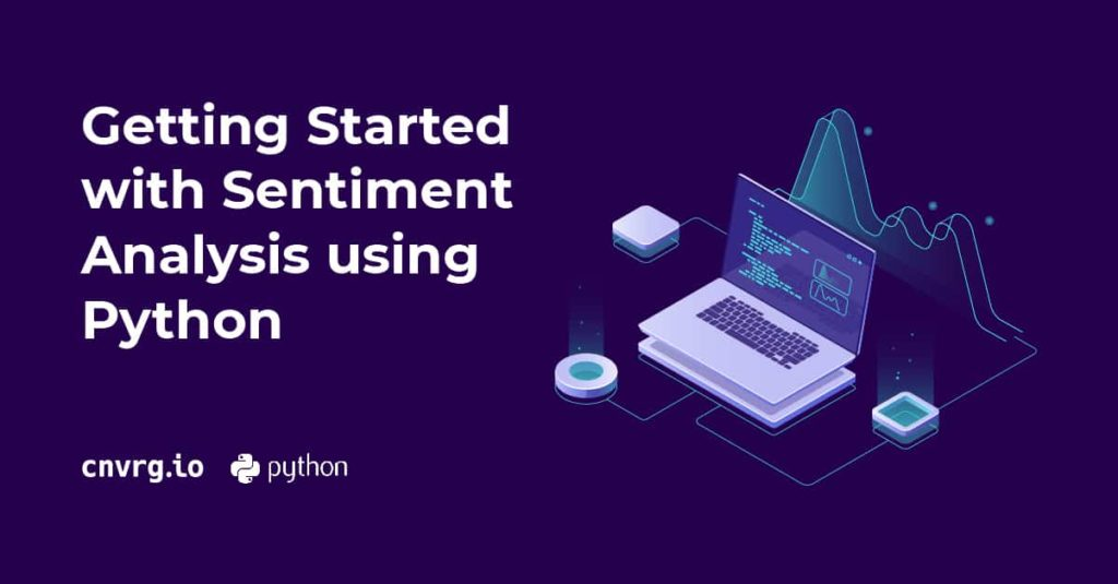 Getting Started with Sentiment Analysis using Python
