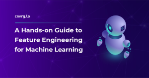 A Hands-on Guide to Feature Engineering for Machine Learning
