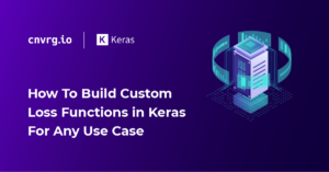 How to build custom loss functions in Keras for any use case