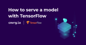 How to serve a model with TensorFlow
