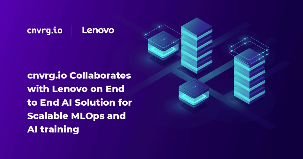cnvrg.io Collaborates with Lenovo on End to End AI Solution for Scalable MLOps and AI training